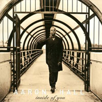 picture of the album Inside Of You by Aaron Hall