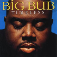 picture of the album Timeless by Big Bub