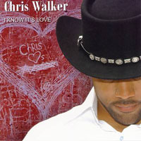 picture of the album I Know It's Love by Chris Walker