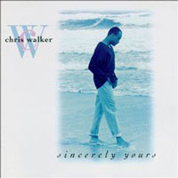 picture of the album Sincerely Yours by Chris Walker